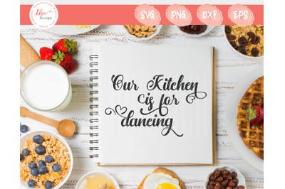 Our Kitchen Is For Dancing SVG