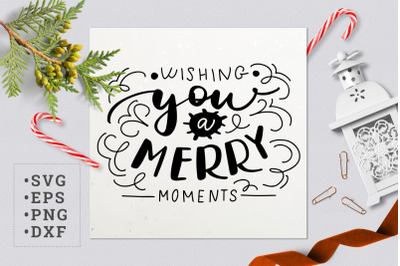 Wishing you a merry moments SVG