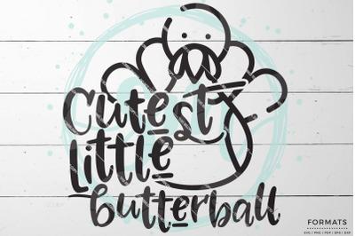 Cutest Little Butterball Turkey SVG