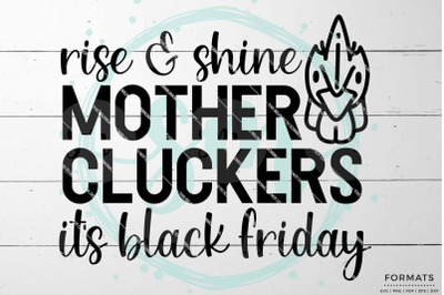 Rise & Shine Mother Cluckers Black Friday SVG