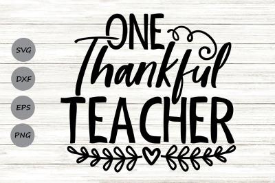 One Thankful Teacher Svg, Thanksgiving Svg, Teacher Fall Svg, Teacher.