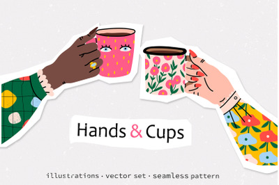 Hands and Cups