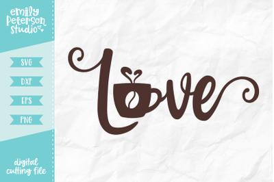 Love Coffee SVG DXF