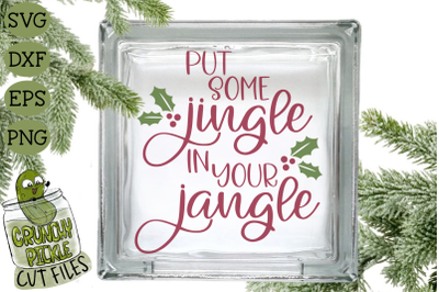Christmas SVG File - Put Some Jingle in Your Jangle