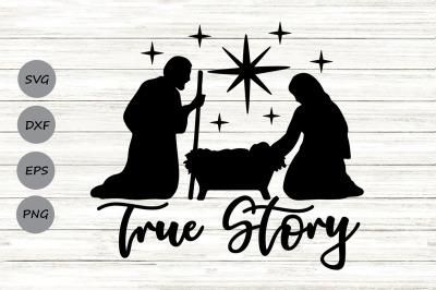 True Story Svg, Nativity Svg, Christmas Svg, Baby Jesus Svg.
