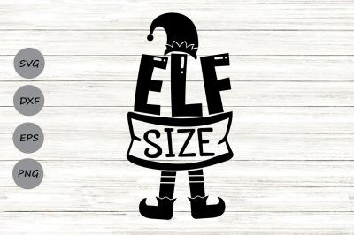 Elf size Svg, Christmas Svg, Christmas Elf Svg, Funny Christmas svg.