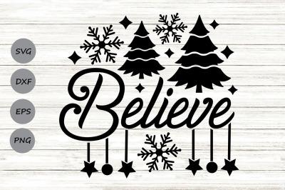 Believe Svg, Christmas Svg, Believe Christmas Svg, Holiday Svg.