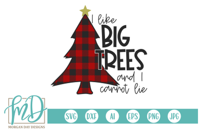 I Like Big Trees And I Cannot Lie SVG