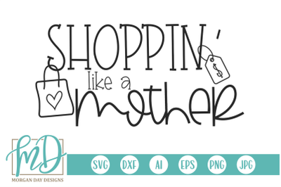 Shoppin' Like A Mother SVG
