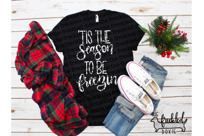 'Tis the Season to be Freezin SVG {Hand Lettered}