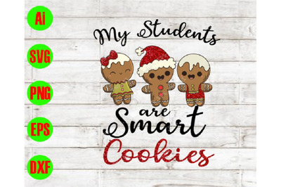 My students are smart cookies svg, dxf,eps,png, Digital Download