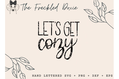 Let's Get Cozy SVG {Hand Lettered}