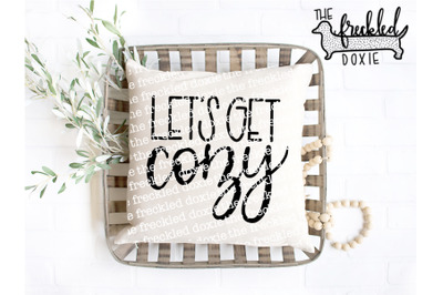 Let's Get Cozy SVG {Hand Lettered}