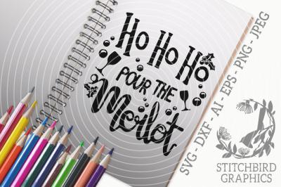 Ho Ho Ho Pour The Merlot SVG, Silhouette Studio, Cricut, Dxf