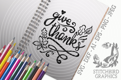 Give Thanks SVG, Silhouette Studio, Cricut, Dxf, Png, Jpeg