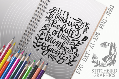 Let Our Lives Be Full Of Thanks And Giving SVG, Silhouette