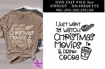 I just want to watch christmas movies svg, christmas shirt svg