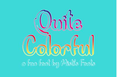 Quite Colorful