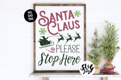Santa Claus Please Stop Here Christmas Sign SVG DXF PNG