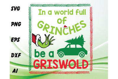 In a world full of grinches be a griswold svg, dxf,eps,png,