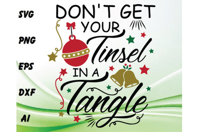 Don't get your tinsel in a tangle svg, dxf,eps,png, Digital Download