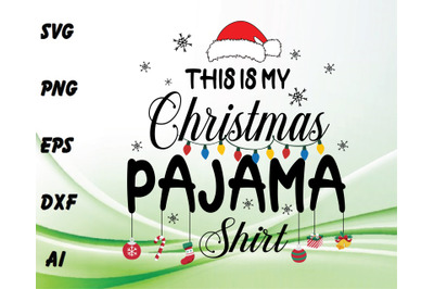 This is my Christmas pajama shirt svg, dxf,eps,png, Digital Download
