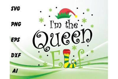 I'm the queen ELF svg, dxf,eps,png, Digital Download