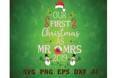 Our first Christmas as Mr and Mrs 2019 svg, dxf,eps,png,