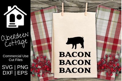 Bacon Bacon Bacon Farmhouse SVG