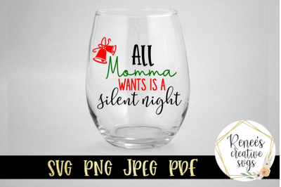 All Momma Want Is A Silent Night SVG