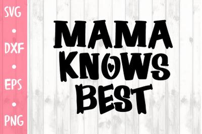 Mama knows best SVG CUT FILE