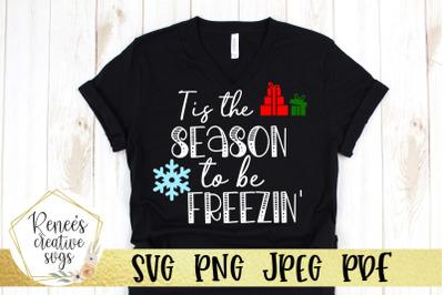Tis The Season To Be Freezin' SVG