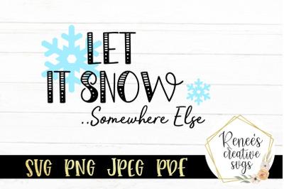 Let It Snow Somewhere Else... SVG