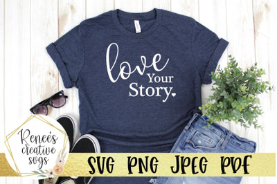 Love Your Story SVG