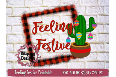 Feeling Festive PNG Sublimation and Printable Design