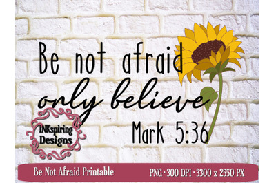 Be Not Afraid PNG Sublimation and Printable Design
