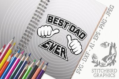 Best Dad Ever SVG, Silhouette Studio, Cricut, Eps, Dxf, AI, PNG, JPEG