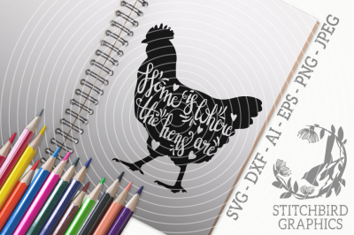 Home Is Where The Hens Are SVG, Silhouette Studio, Cricut, Eps, Dxf