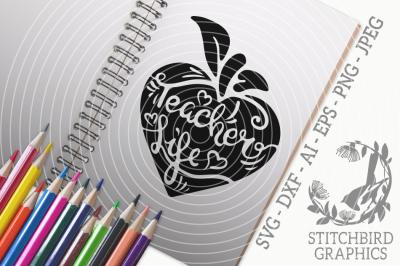 Teacher Life Apple SVG, Silhouette Studio, Cricut, Eps, Dxf, AI, PNG