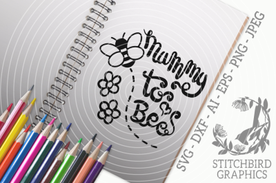 Mummy To Bee To Bee SVG, Silhouette Studio, Cricut, Eps, Dxf, AI, PNG,