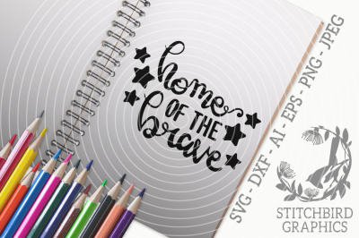 Home of the Brave SVG, Silhouette Studio, Cricut, Eps, Dxf, AI, PNG