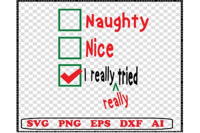 Naughty Nice I Tried SVG, Santa's Naughty List SVG, Christmas SVG,