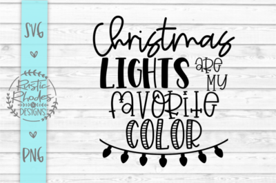 Christmas Lights Are My Favorite Color SVG & PNG Digital Cut File