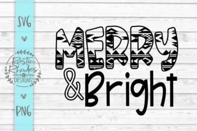Merry & Bright {Aztec Print} SVG and PNG Digital Cut File