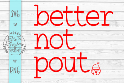 Better Not Pout SVG and PNG Digital Cut File