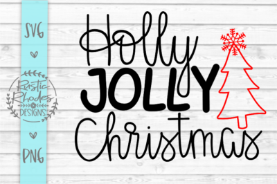 Holly Jolly Christmas SVG and PNG Digital Cut File