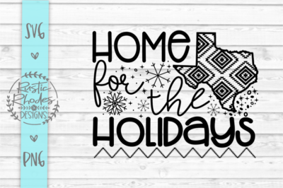 Home For The Holidays {Texas Version) SVG and PNG Digital Cut File