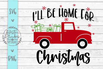 I'll Be Home For Chrismtas SVG and PNG Digital Cut FIle