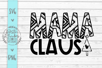 Mama Claus {Aztec Print} SVG and PNG Digital Cut File