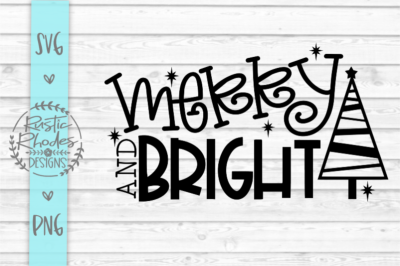 Merry and Bright SVG and PNG Digital Cut File
